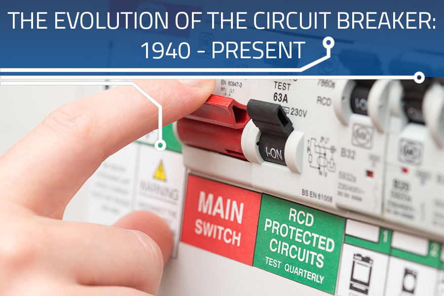 The Evolution of the Circuit Breaker: 1940-Present - RELECTRICrelectric