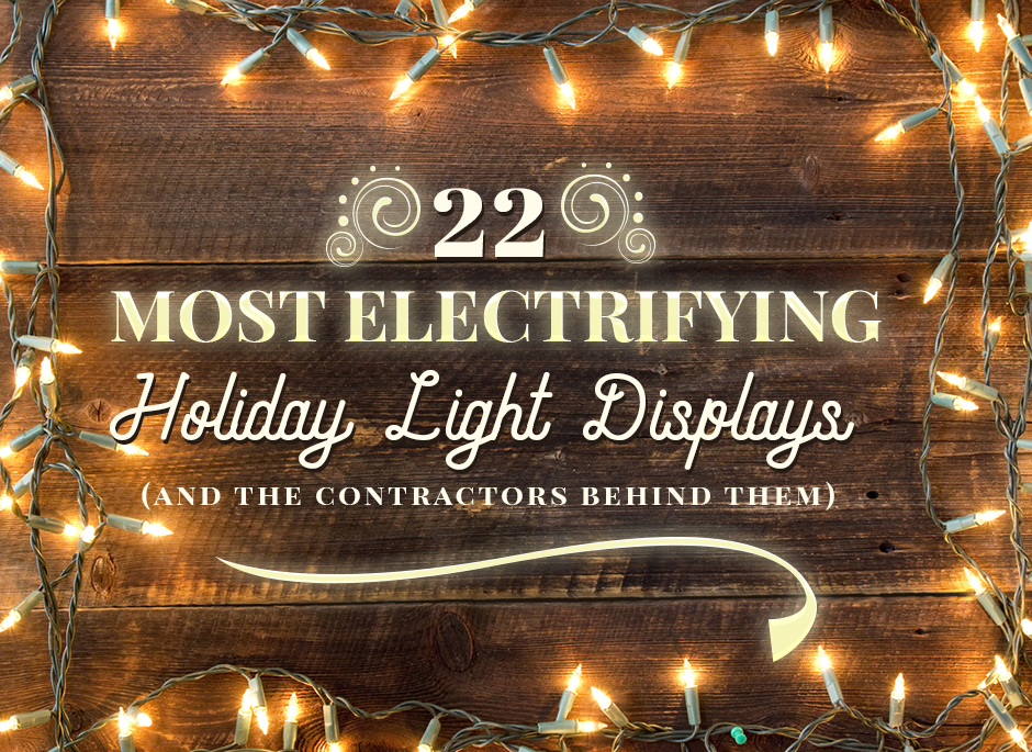 22 Most Electrifying Holiday Light Displays (and the contractors behind them)